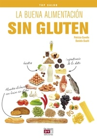 Patrizia Cuvello et Daniela Guaiti - La buena alimentación sin gluten.