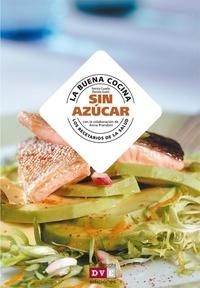 Patrizia Cuvello et Daniela Guaiti - La buena cocina sin azúcar.