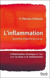 Meilleures ventes eBook fir ipad L'inflammation - Système d'alerte du corps  - L'inflammation chronique en lien avec le stress et le vieillissement en francais MOBI FB2 RTF par Patrizia D'Alessio