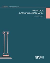 Patrizia Donato - Topologie des espaces métriques.
