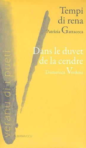 Patrizia Gattaceca - Tempi di rena / Dans le duvet de la cendre - Edition bilingue français-corse.