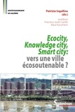 Patrizia Ingallina - Ecocity, knowledge city, smart city - Vers une ville écosoutenable ?.