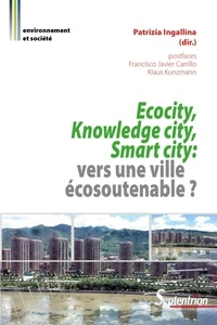 Patrizia Ingallina - Ecocity, knowledge city, smart city - Vers une ville écosoutenable ?.