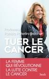Patrizia Paterlini Bréchot - Tuer le cancer.
