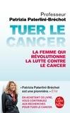 Patrizia Paterlini-Bréchot - Tuer le cancer.