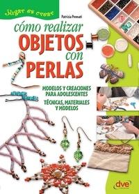 Patrizia Pennati - Cómo realizar objetos con perlas.