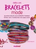 Patrizia Valescchi - Créez vos bracelets mode - 34 modèles réalisés selon différentes techniques. Tutoriel vidéo et instructions pour chaque modèle.