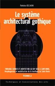 Patrizio Ceccarini - Système architectural gothique - Tome 2 : Théologie sciences et architecture au XIIIe siècle à Saint-Denis.