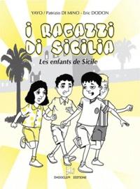 Patrizio Di Mino et Eric Dodon - Les Enfants de Sicile.