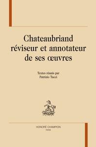 Patrizio Tucci - Chateaubriand réviseur et annotateur de ses oeuvres.