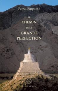 Patrul Rinpoché - Le chemin de la grande perfection.