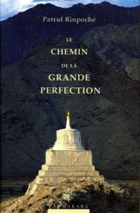 Le chemin de la grande perfection -  Patrul Rinpoché |