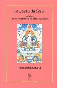 Patrul Rinpoché - Le Joyau du Coeur - Suivi de Les instructions à Kunzang Tcheugyel.