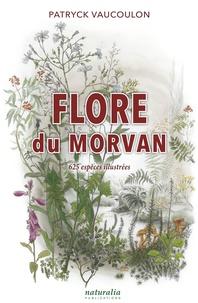 Patryck Vaucoulon - Flore du Morvan - 625 espèces illustrées.