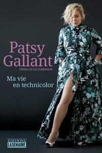 Patsy Gallant - Ma vie en technicolor.