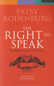 Patsy Rodenburg - The Right to Speak - Working with the Voice.