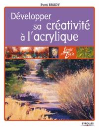 Patti Brady - Développer sa créativité à l'acrylique.