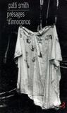 Patti Smith - Présages d'innocence - Edition bilingue français-anglais.