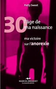 Deedr.fr 30 ans, l'âge de ma naissance - Ma victoire sur l'anorexie Image