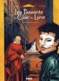 Paturaud et  Mosdi - Les Passants du Clair de Lune Tome 1 : La Fraternal Compagnia.