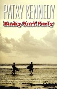 Patxy Kennedy - Basky Surf Party.