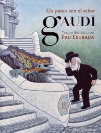 Pau Estrada - Un paseo con el senor Gaudi.