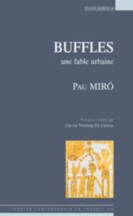 Pau Miro - Buffles - Une fable urbaine.