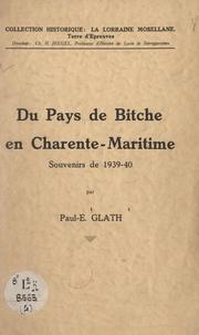 Paul-Édouard Glath et Henri-Charles Hiegel - Du pays de Bitche en Charente maritime - Souvenirs de 1939-40.