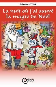 Paul-Émile Gagnon et Pierre Berthiaume - La nuit où j'ai sauvé la magie de Noël - Noël.