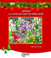 Paul-Émile Gagnon et Pierre Berthiaume - Zéphor le lutin en chef du père Noël - Noël.