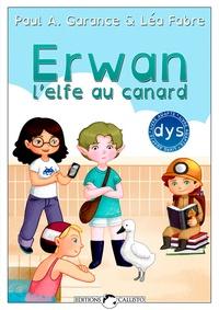 Paul A. Garance et Léa Fabre - Erwan, l'elfe au canard.