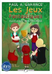 Paul A. Garance et  Kprécieuse - Les jeux fantastiques.