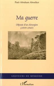 Openwetlab.it Ma guerre - Odyssée d'un chirurgien (1939-1945) Image