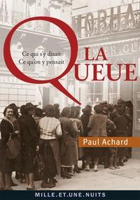 Paul Achard - La queue - Ce qui s'y disait, ce qu'on en pensait.