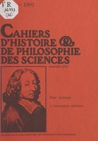 Paul Acloque et Jean Dhombres - L'aberration stellaire - Un mirage qui a destitué l'éther.