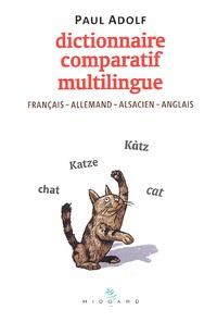 Paul Adolf - Dictionnaire comparatif multilingue français-allemand-alsacien-anglais.