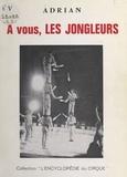 Paul Adrian - À vous, les jongleurs.