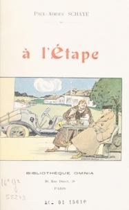Paul-Adrien Schayé - À l'étape.