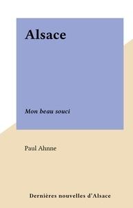 Paul Ahnne - Alsace - Mon beau souci.