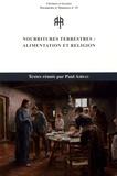 Paul Airiau - Nourritures terrestres : alimentation et religion - Actes de la journée d'étude de l'Association française d'histoire religieuse contemporaine (Lyon, 28 septembre 2013).