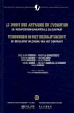 Paul Alain Foriers et Aimery de Schoutheete - Le droit des affaires en évolution : Tendensen in het bedrijfsrecht - La modification unilatérale du contrat : De eenzijdige wijziging van het contract.