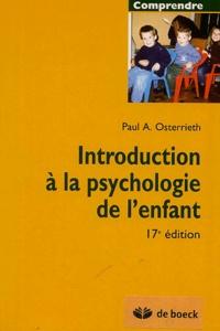 Paul-Alexandre Osterrieth - Introduction à la psychologie de l'enfant.
