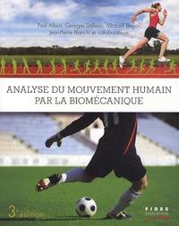 Paul Allard et Georges Dalleau - Analyse du mouvement humain par la biomécanique.