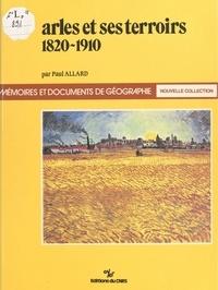Paul Allard - Arles et ses terroirs : 1820-1910.