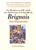 Paul Allut - Les Routiers au XIVe siècle, les Tard-venus et la bataille de Brignais.