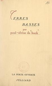 Paul-Aloïse De Bock - Terres basses.
