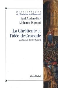 Paul Alphandéry et Alphonse Dupront - La chrétienté et l'idée de croisade.