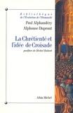 Paul Alphandéry - La Chrétienté et l'idée de croisade.