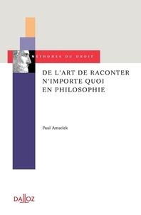 Paul Amselek - De l'art de raconter n'importe quoi en philosophie.