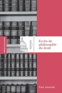 Ecrits de philosophie du droit - Paul Amselek |